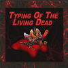 Typing Of The Living Dead